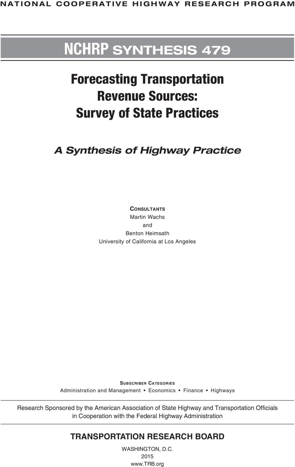 Categories Administration and Management Economics Finance Highways Research Sponsored by the American Association of State Highway and