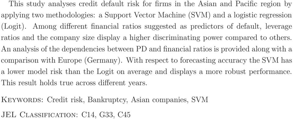 An analysis f the dependencies between PD and financial ratis is prvided alng with a cmparisn with Eurpe (Germany).