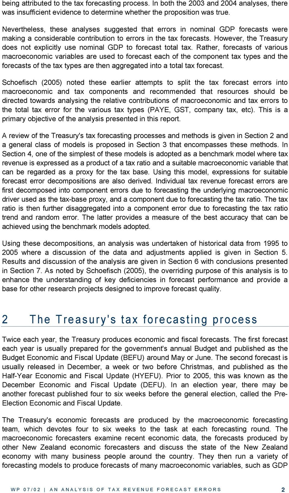 However, he Treasury does no explicily use nominal GDP o forecas oal ax.