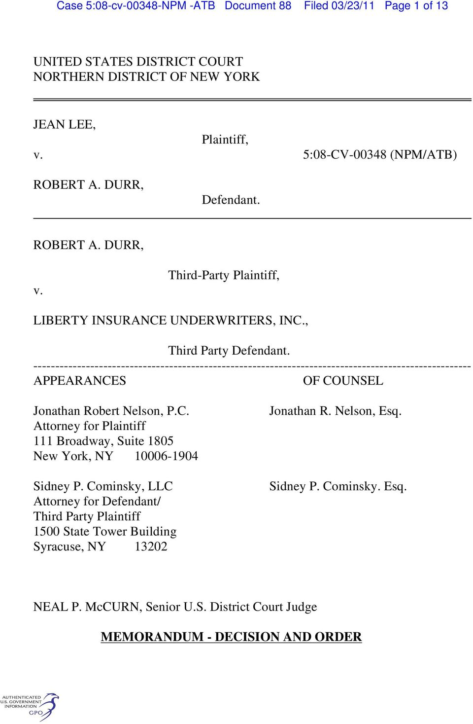 ---------------------------------------------------------------------------------------------------- APPEARANCES OF COUNSEL Jonathan Robert Nelson, P.C. Attorney for Plaintiff 111 Broadway, Suite 1805 New York, NY 10006-1904 Sidney P.