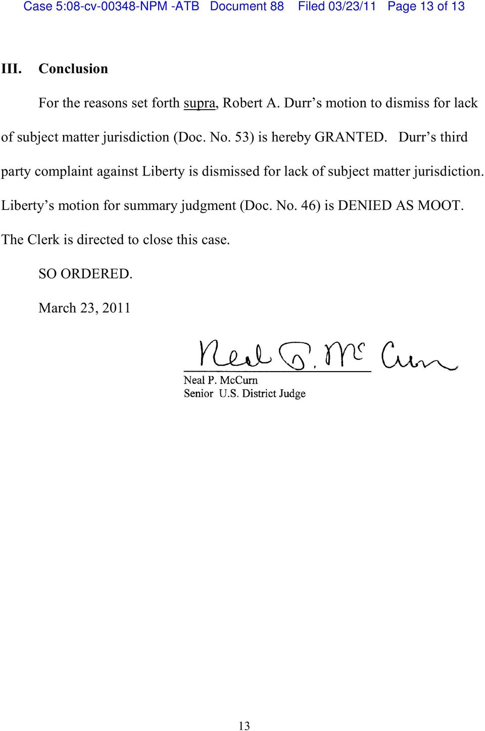 Durr s motion to dismiss for lack of subject matter jurisdiction (Doc. No. 53) is hereby GRANTED.
