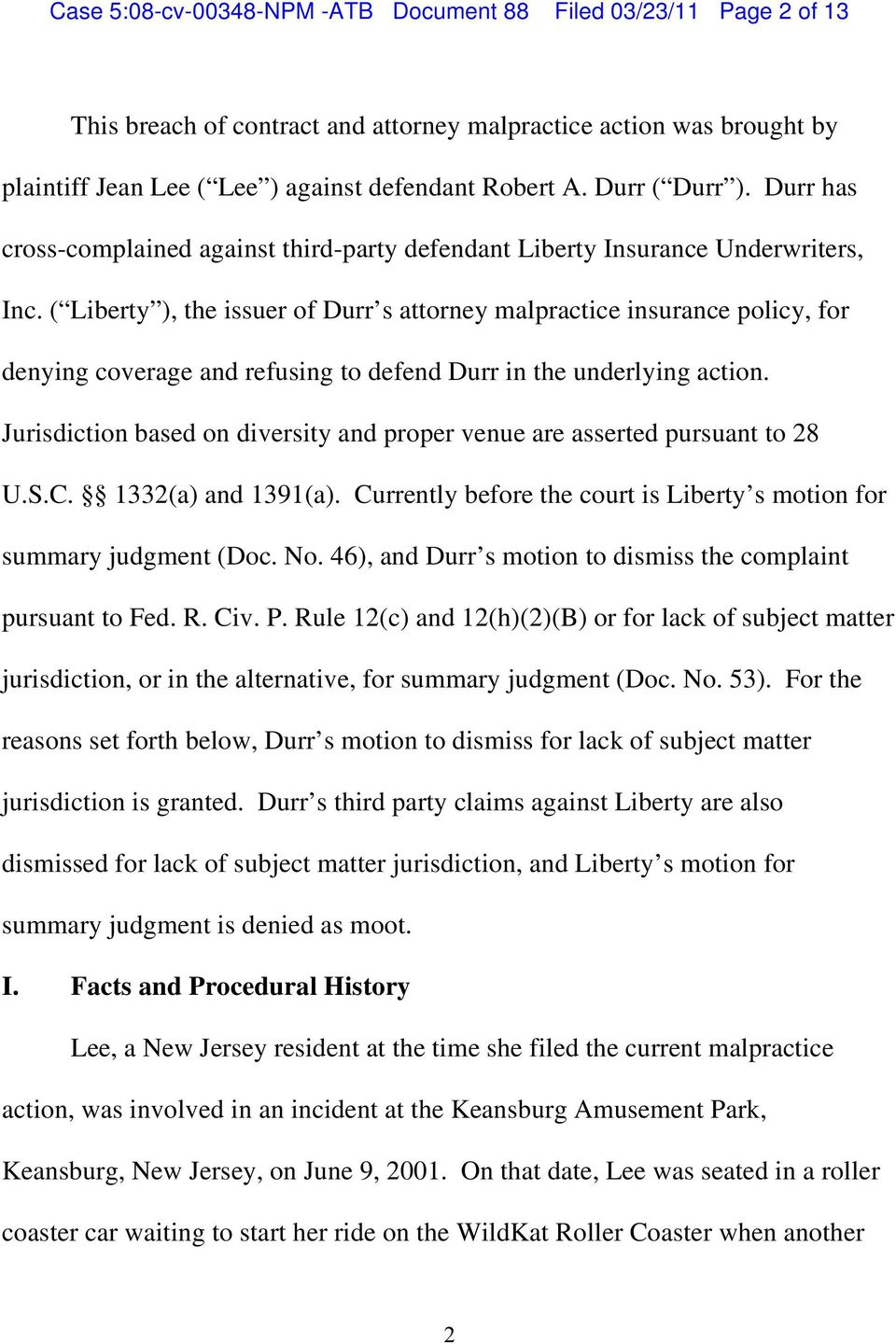 ( Liberty ), the issuer of Durr s attorney malpractice insurance policy, for denying coverage and refusing to defend Durr in the underlying action.