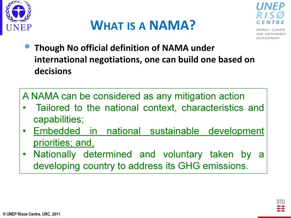 decisions A NAMA can be considered as any mitigation action Tailored to the national context,