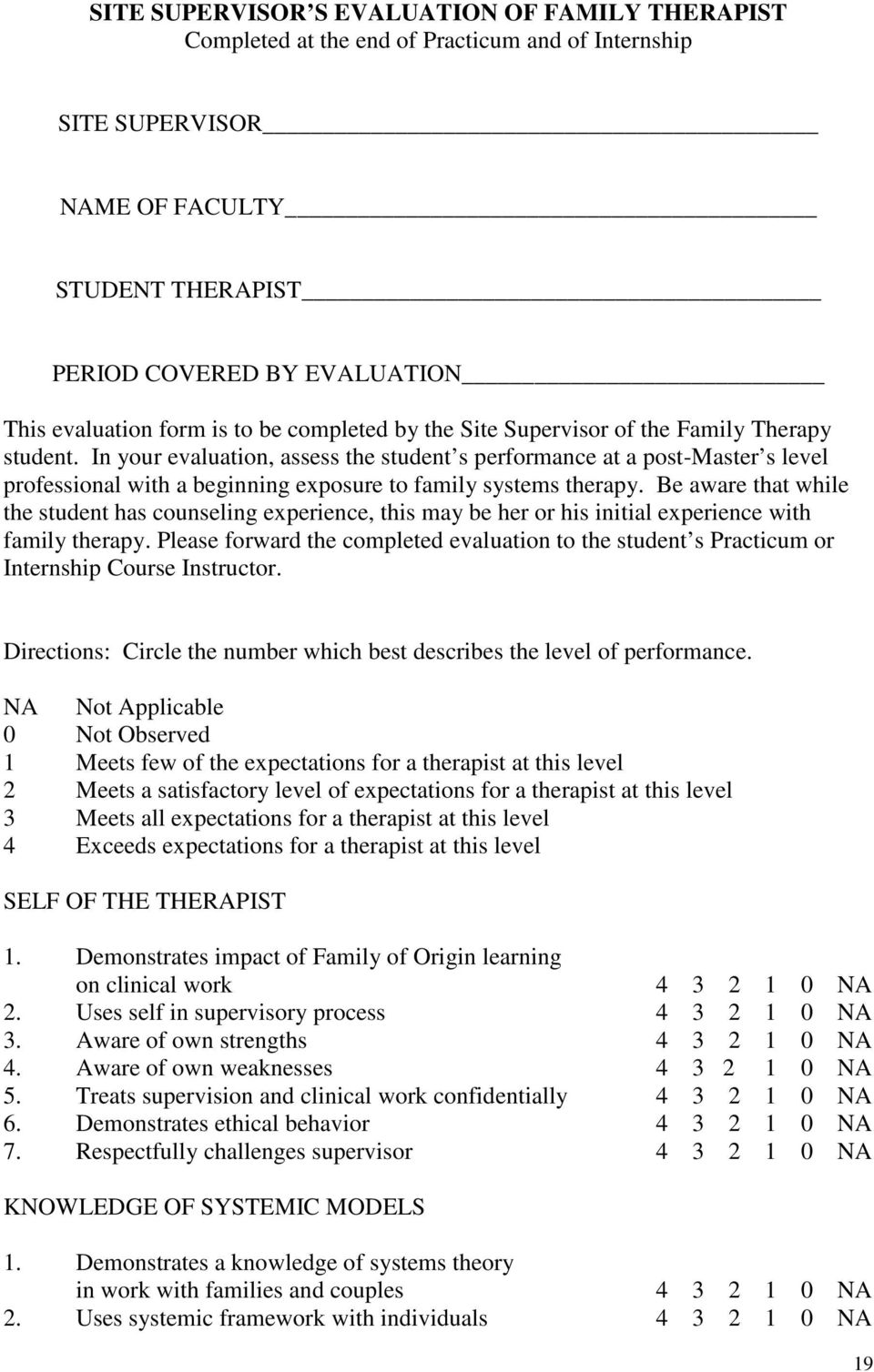 In your evaluation, assess the student s performance at a post-master s level professional with a beginning exposure to family systems therapy.