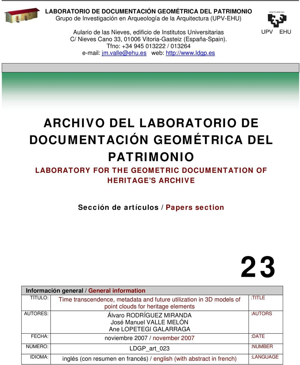 es ARCHIVO DEL LABORATORIO DE DOCUMENTACIÓN GEOMÉTRICA DEL PATRIMONIO LABORATORY FOR THE GEOMETRIC DOCUMENTATION OF HERITAGE S ARCHIVE Sección de artículos / Papers section 23 Información general /