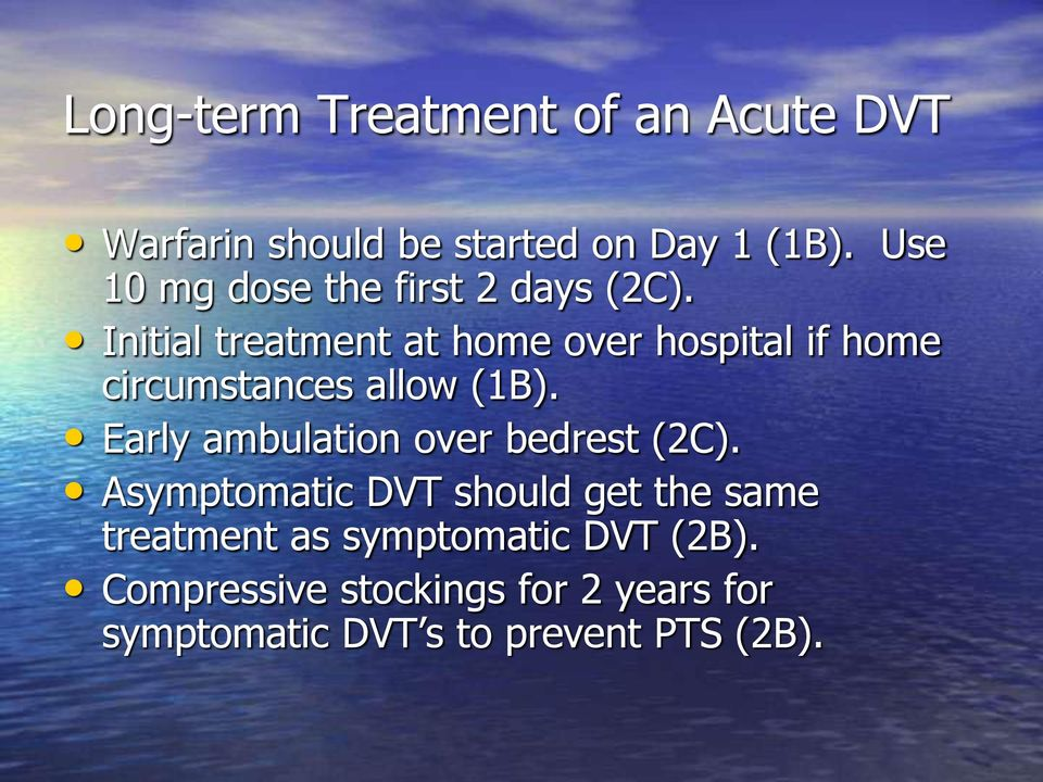 Initial treatment at home over hospital if home circumstances allow (1B).