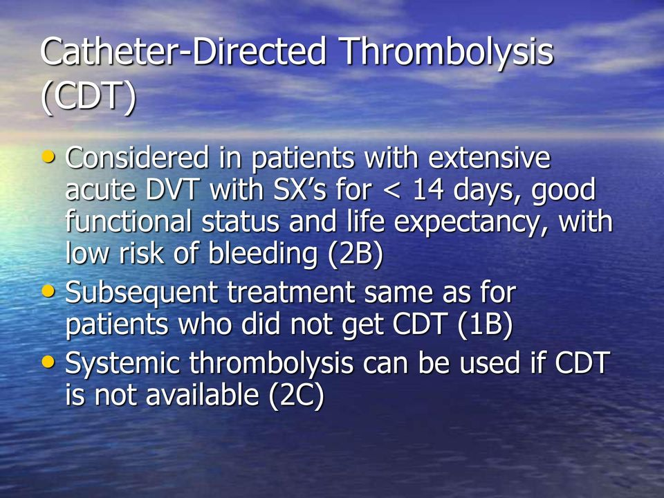 with low risk of bleeding (2B) Subsequent treatment same as for patients who