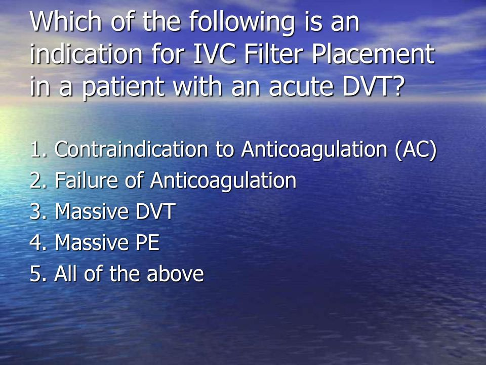 Contraindication to Anticoagulation (AC) 2.