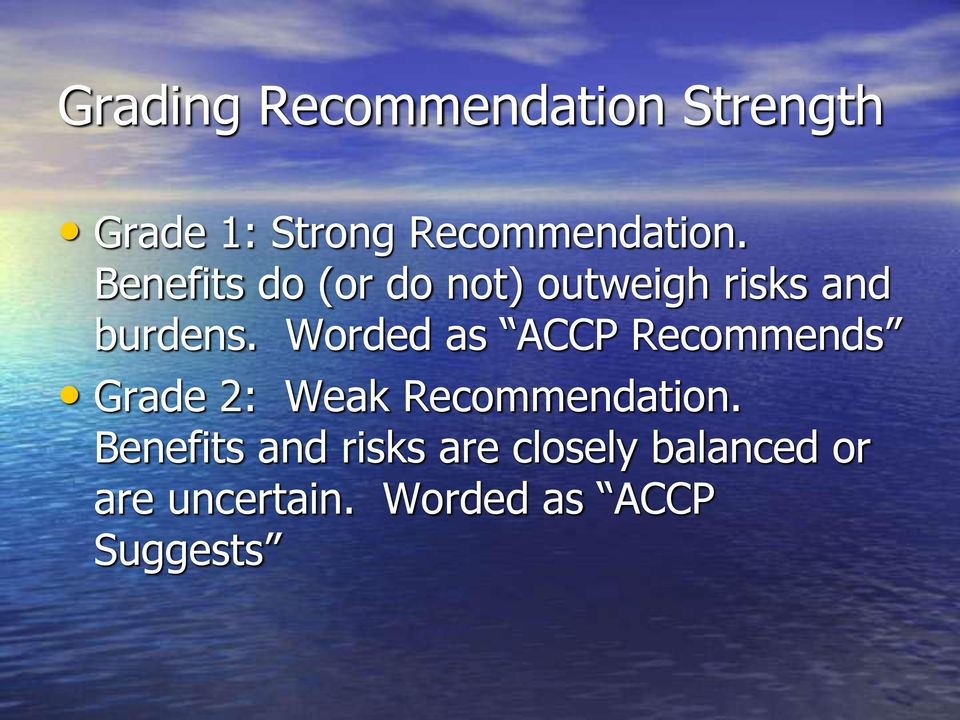 Worded as ACCP Recommends Grade 2: Weak Recommendation.
