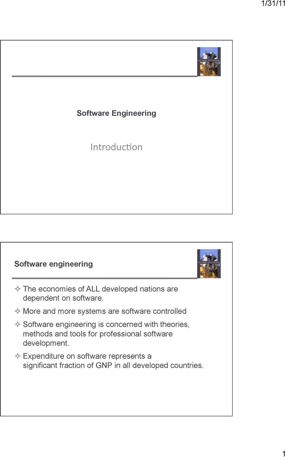 More and more systems are software controlled Software engineering is concerned with