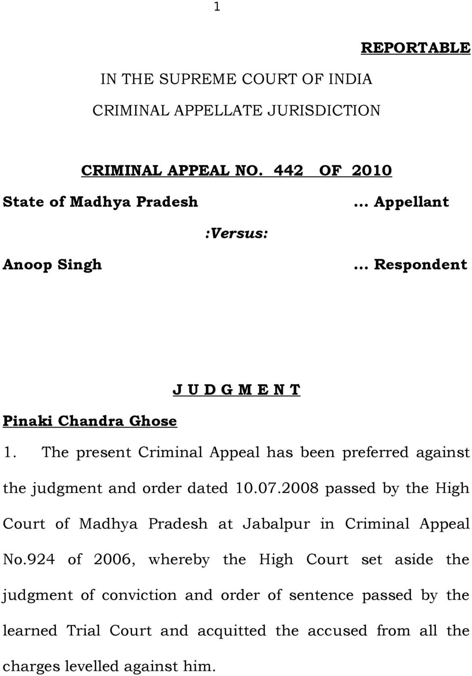 The present Criminal Appeal has been preferred against the judgment and order dated 10.07.