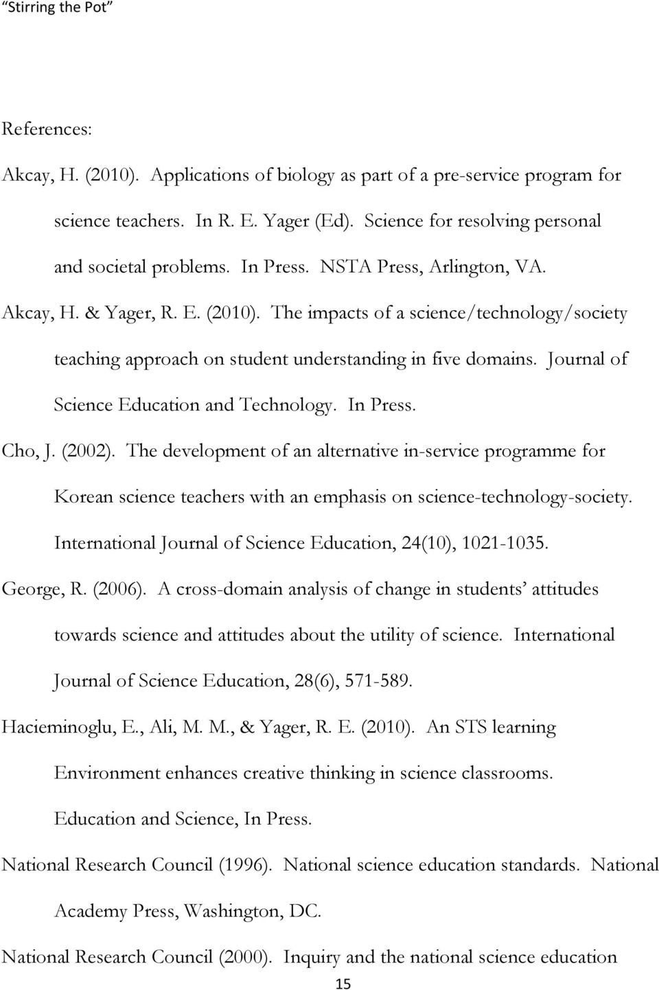 Journal of Science Education and Technology. In Press. Cho, J. (2002).