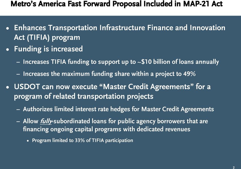 execute Master Credit Agreements for a program of related transportation projects Authorizes limited interest rate hedges for Master Credit Agreements Allow