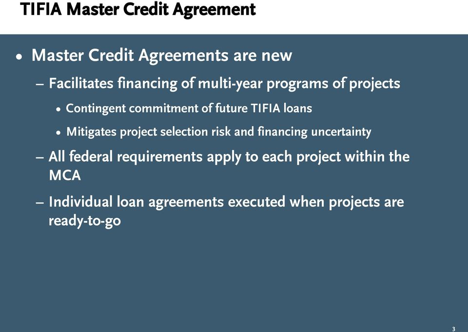 project selection risk and financing uncertainty All federal requirements apply to each