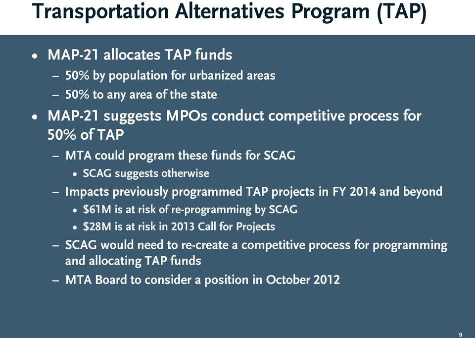 previously programmed TAP projects in FY 2014 and beyond $61M is at risk of re-programming by SCAG $28M is at risk in 2013 Call for