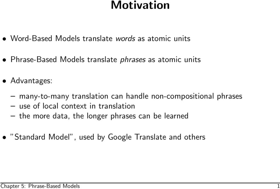 non-compositional phrases use of local context in translation the more data, the longer