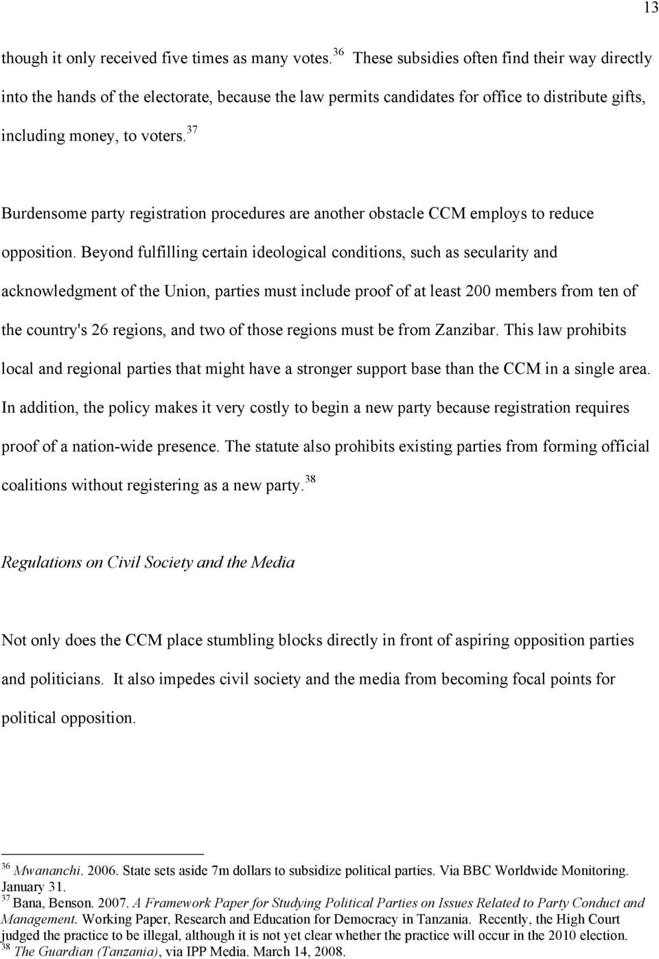 37 Burdensome party registration procedures are another obstacle CCM employs to reduce opposition.