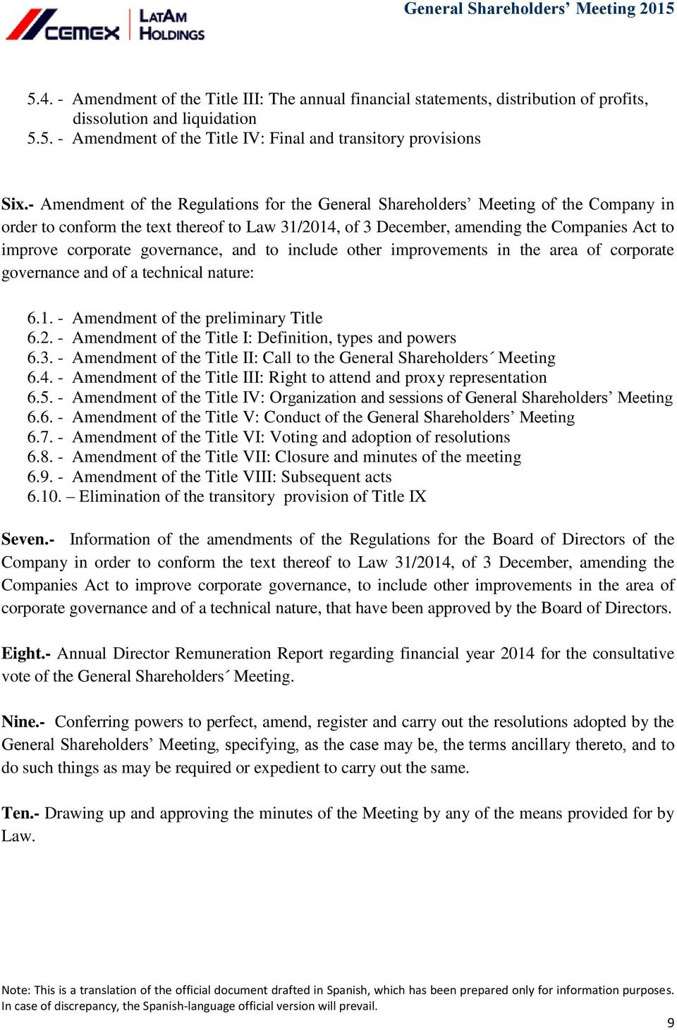 governance, and to include other improvements in the area of corporate governance and of a technical nature: 6.1. - Amendment of the preliminary Title 6.2.