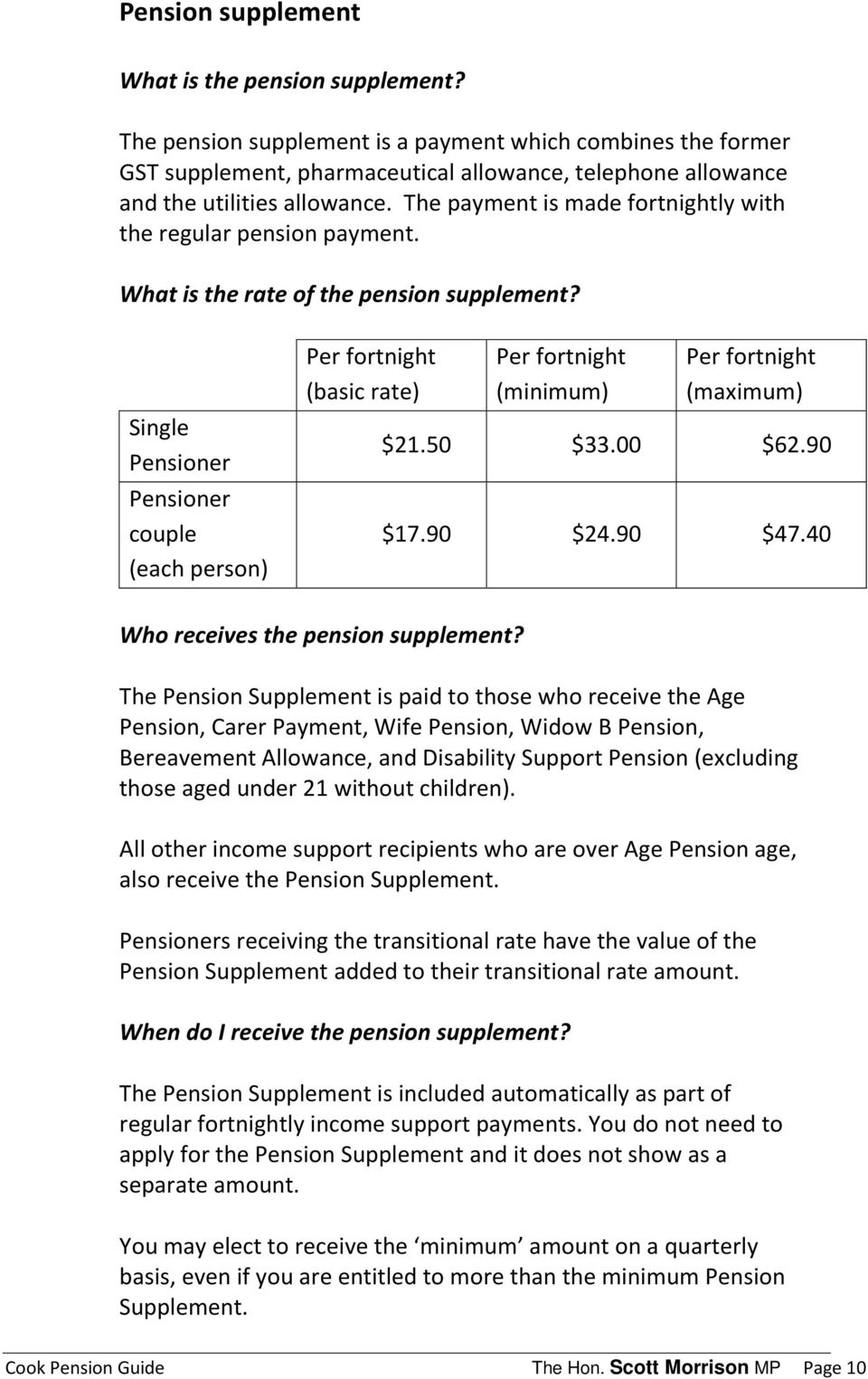 The payment is made fortnightly with the regular pension payment. What is the rate of the pension supplement?