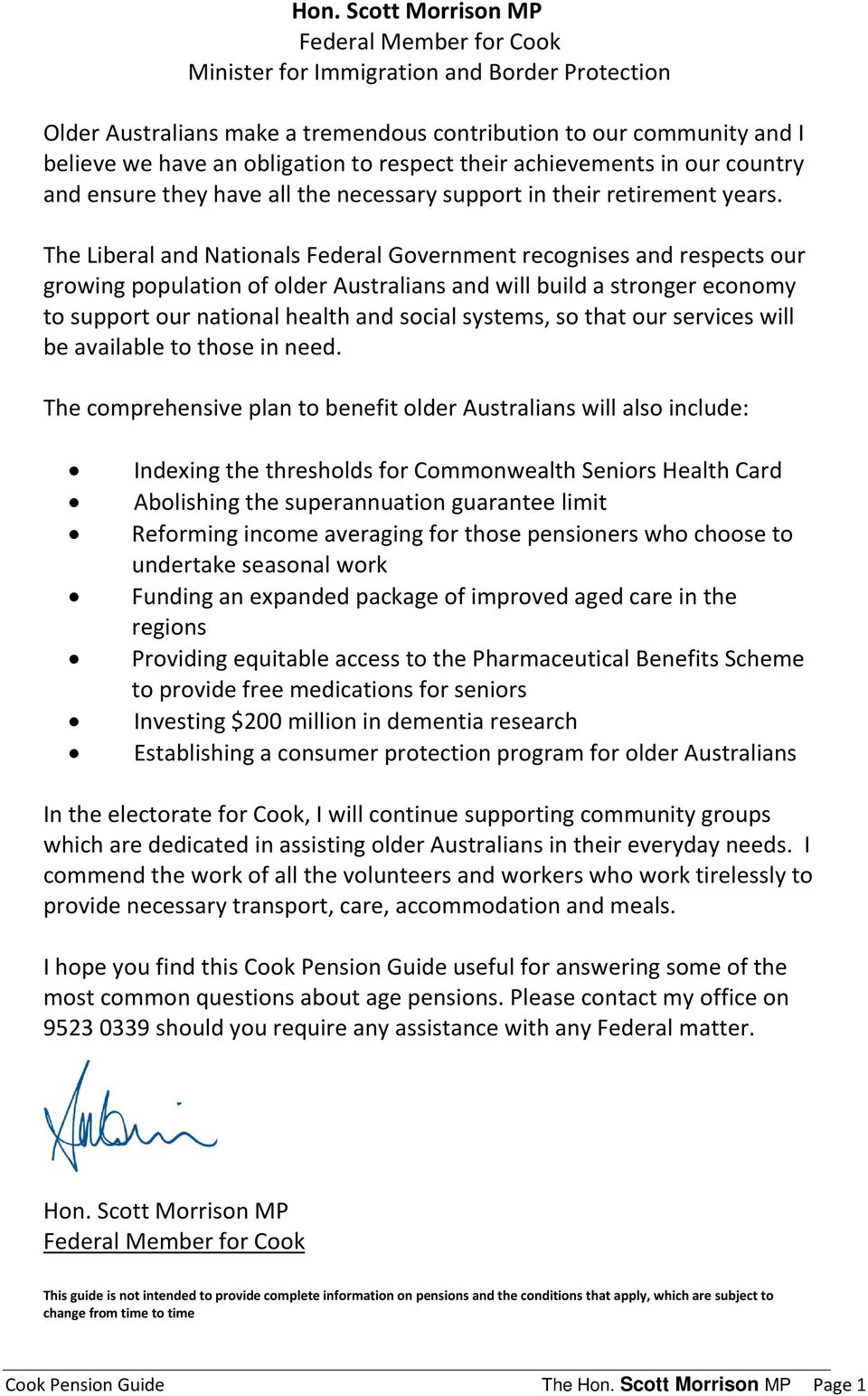 The Liberal and Nationals Federal Government recognises and respects our growing population of older Australians and will build a stronger economy to support our national health and social systems,