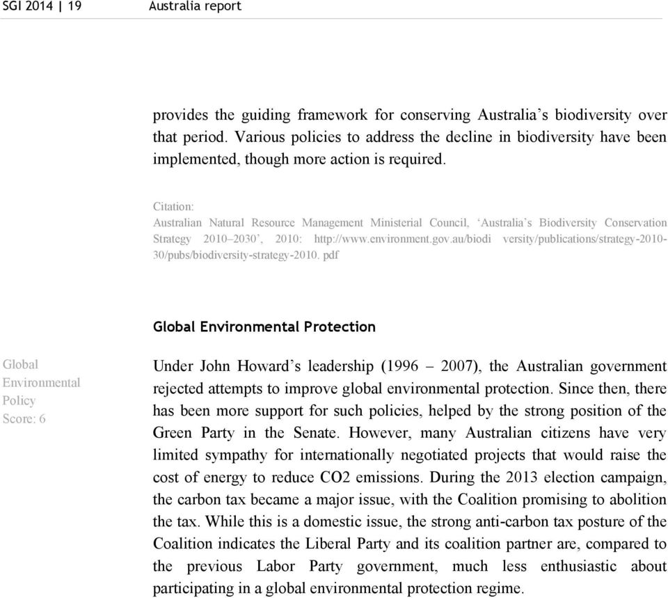 Citation: Australian Natural Resource Management Ministerial Council, Australia s Biodiversity Conservation Strategy 2010 2030, 2010: http://www.environment.gov.