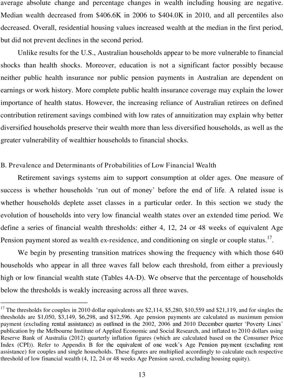 , Australian households appear to be more vulnerable to financial shocks than health shocks.