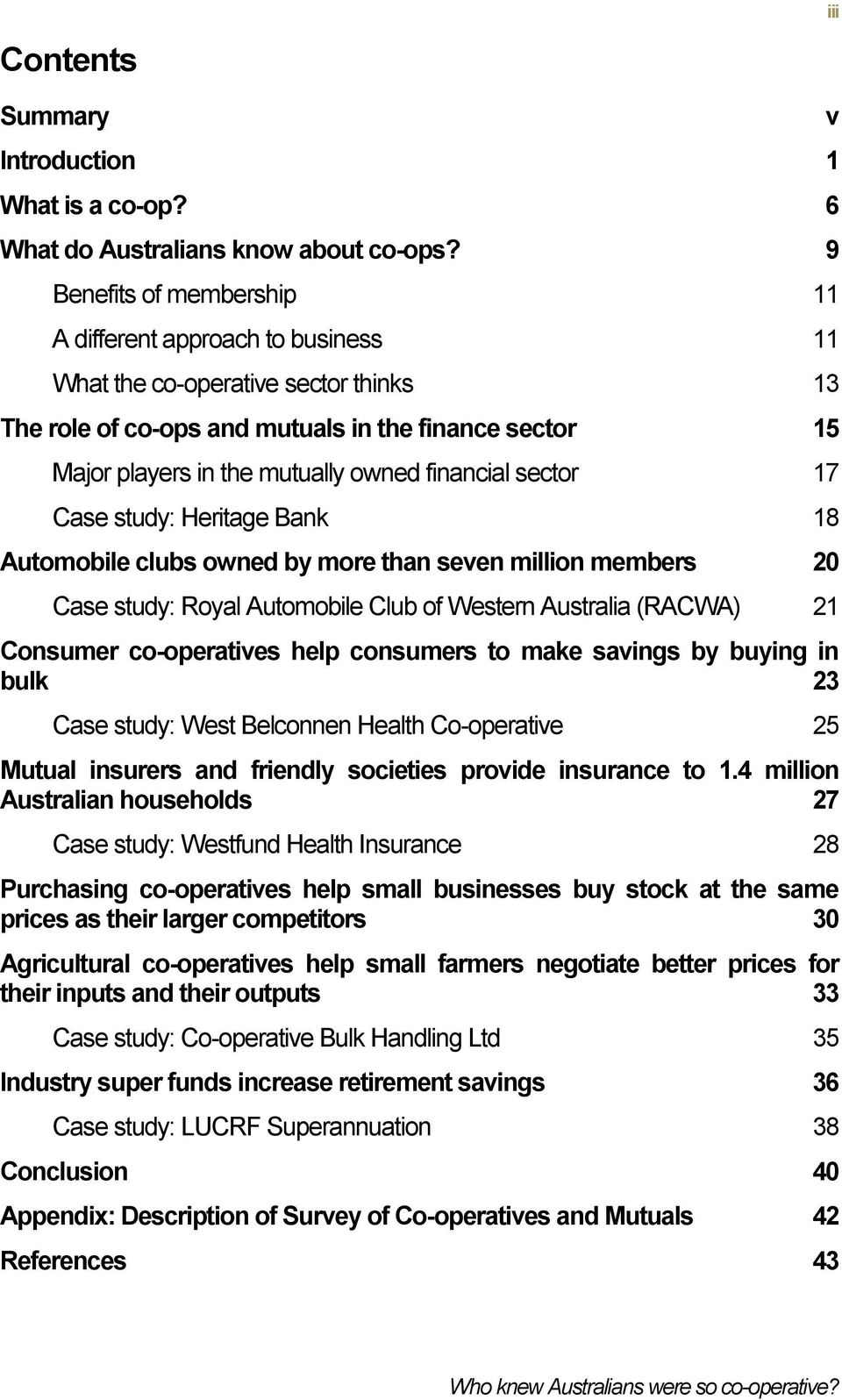 financial sector 17 Case study: Heritage Bank 18 Automobile clubs owned by more than seven million members 20 Case study: Royal Automobile Club of Western Australia (RACWA) 21 Consumer co-operatives