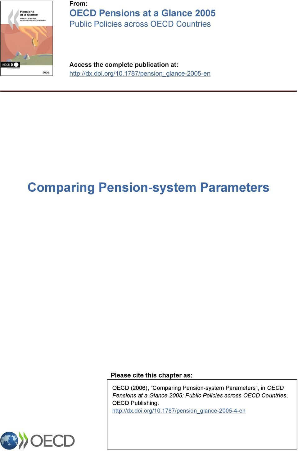 1787/pension_glance-2005-en Comparing Pension-system Parameters Please cite this chapter as: OECD