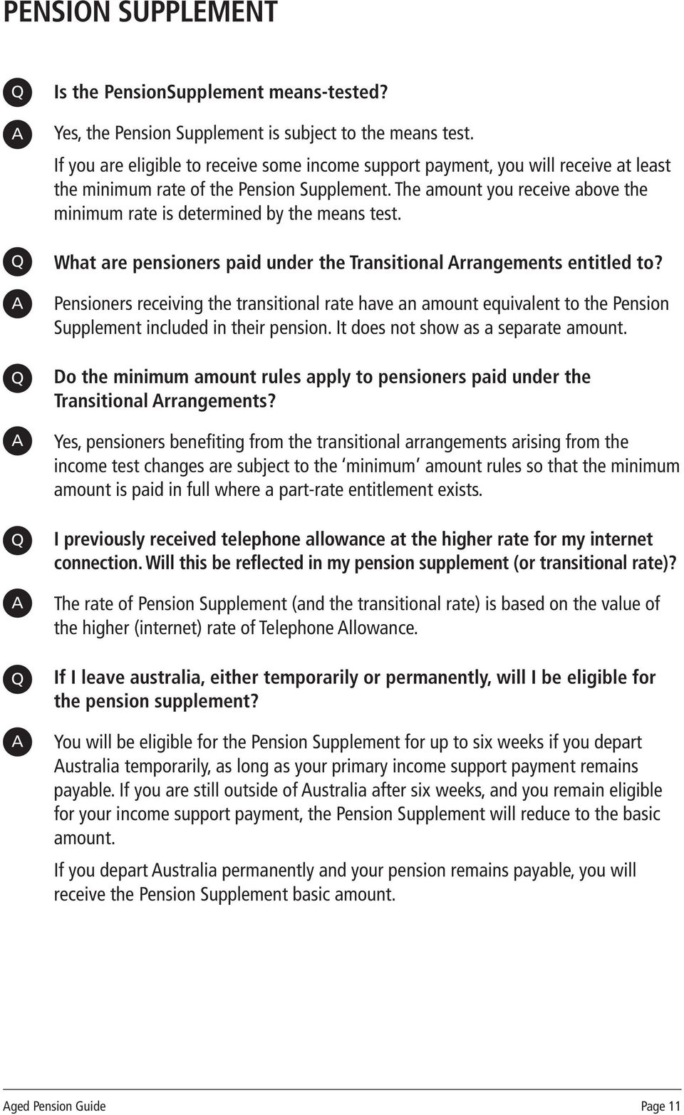 The amount you receive above the minimum rate is determined by the means test. What are pensioners paid under the Transitional rrangements entitled to?