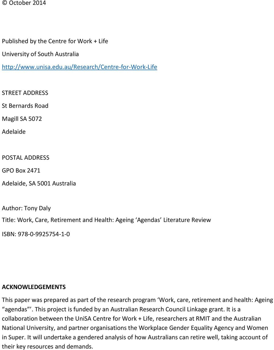 Health: Ageing Agendas Literature Review ISBN: 978-0-9925754-1-0 ACKNOWLEDGEMENTS This paper was prepared as part of the research program Work, care, retirement and health: Ageing agendas.