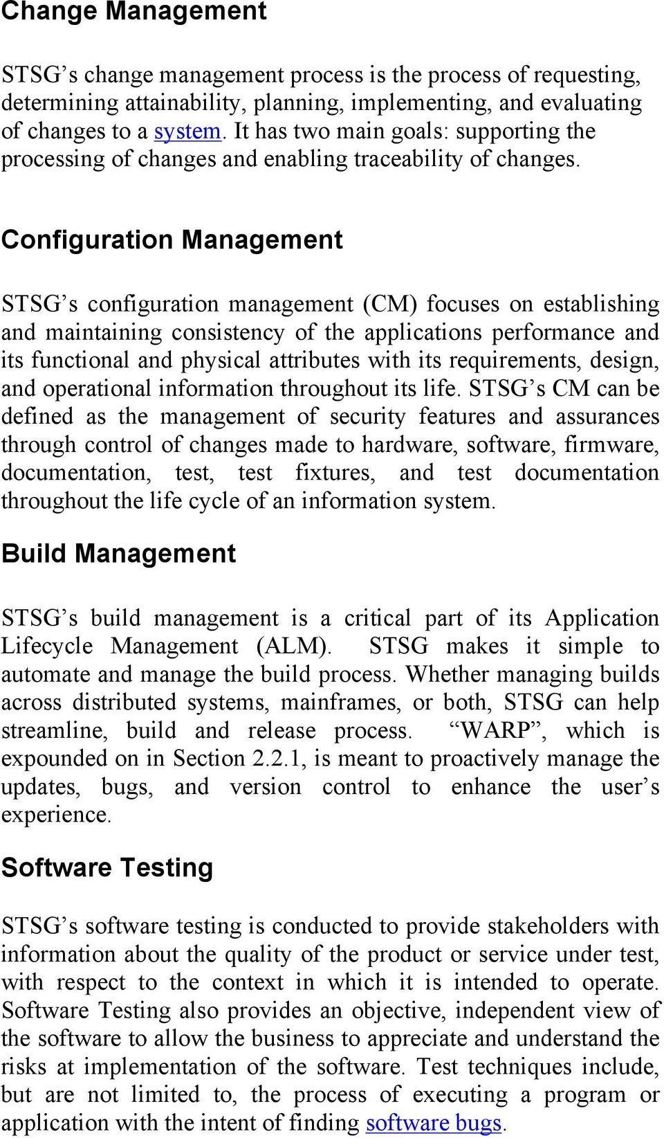 Configuration Management STSG s configuration management (CM) focuses on establishing and maintaining consistency of the applications performance and its functional and physical attributes with its