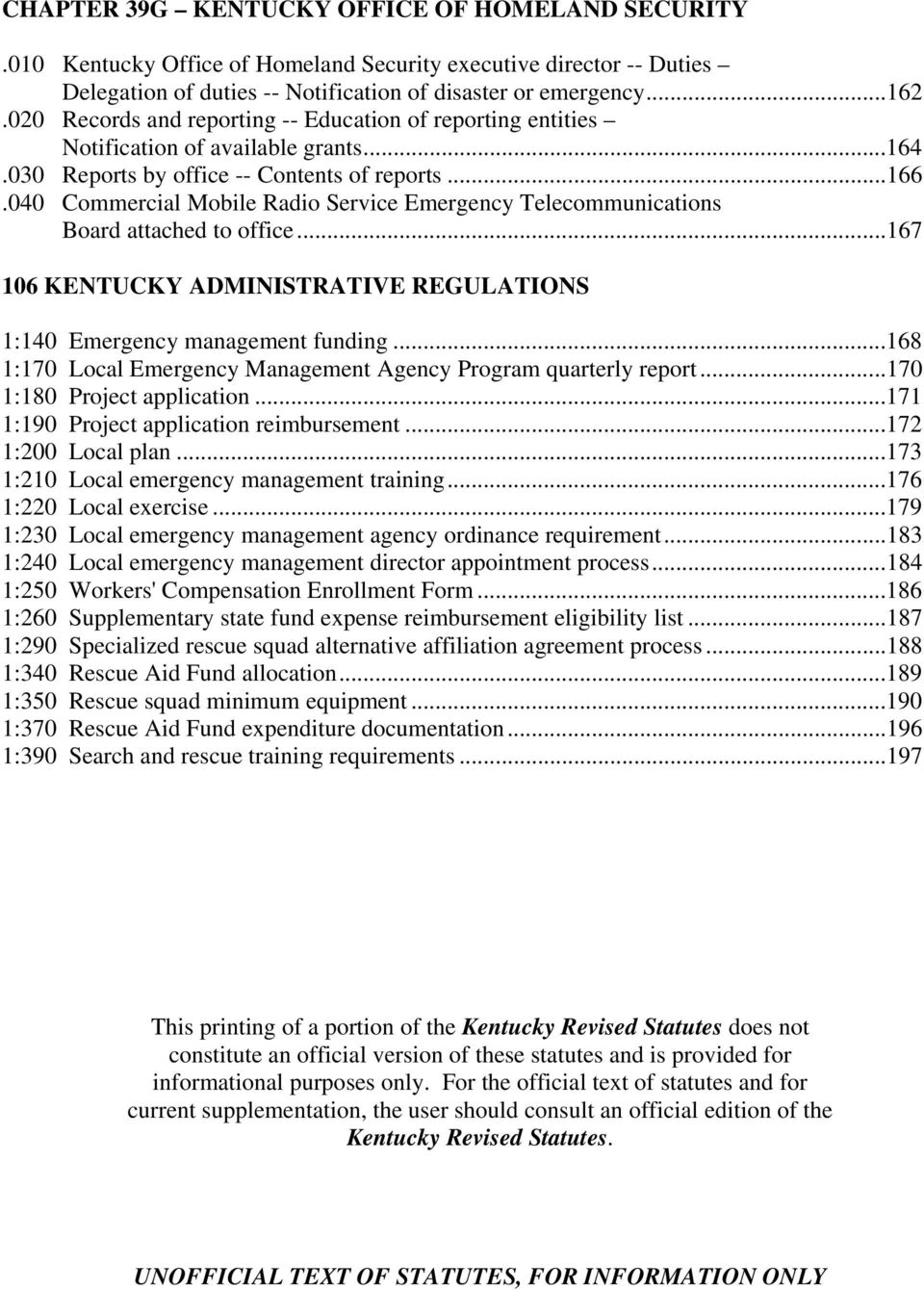 040 Commercial Mobile Radio Service Emergency Telecommunications Board attached to office...167 106 KENTUCKY ADMINISTRATIVE REGULATIONS 1:140 Emergency management funding.