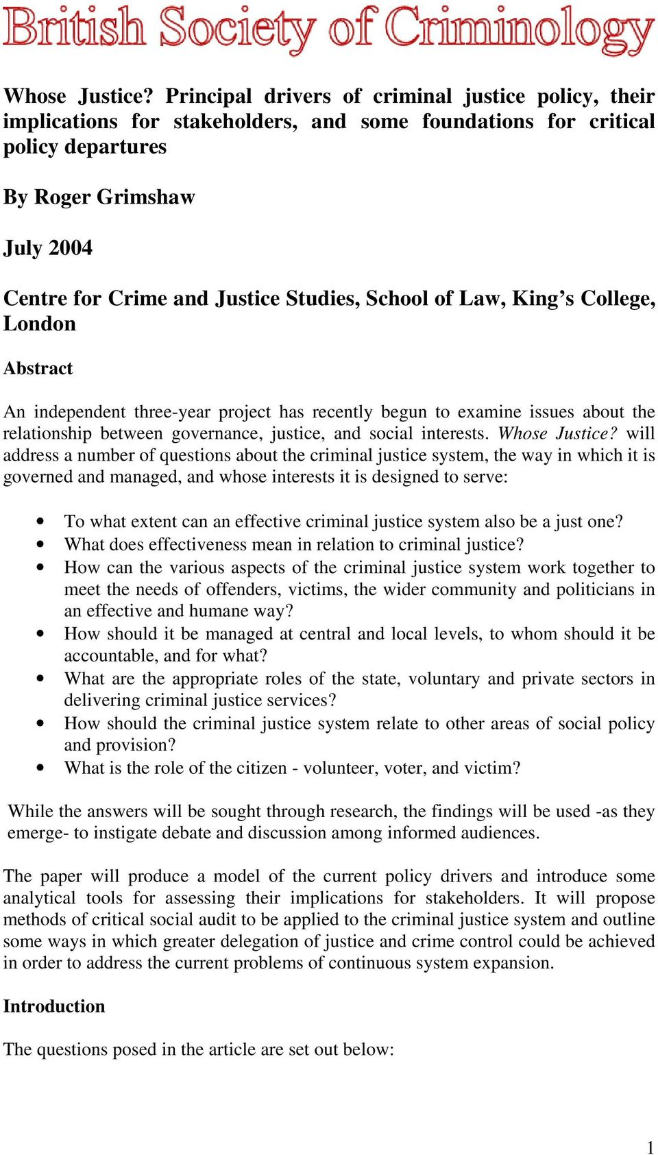 Studies, School of Law, King s College, London Abstract An independent three-year project has recently begun to examine issues about the relationship between governance, justice, and social interests.
