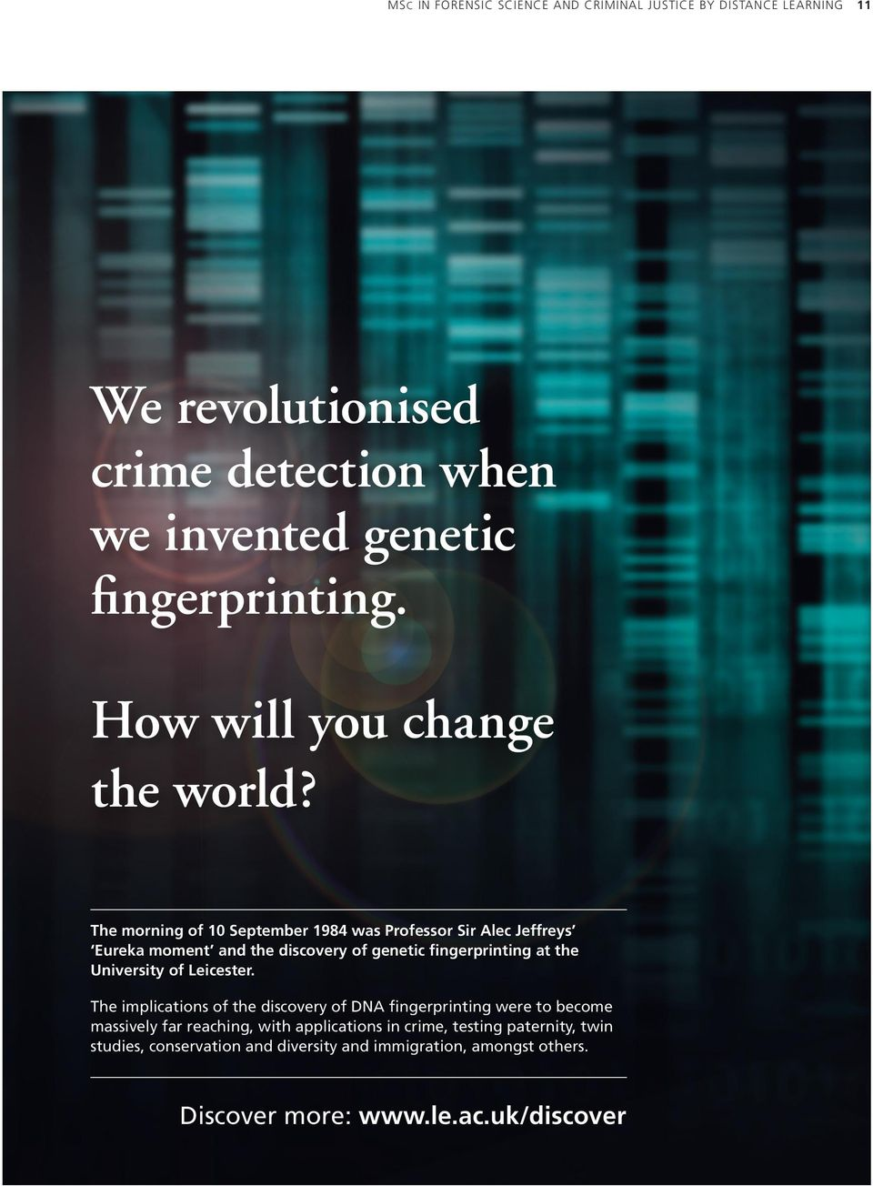 The morning of September 1984 was Professor Sir Alec Jeffreys Eureka moment and the discovery of genetic fingerprinting at the University of.