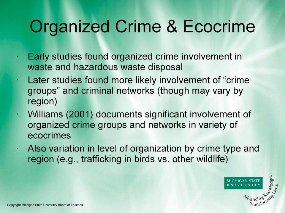 region) Williams (2001) documents significant involvement of organized crime groups and networks in variety of