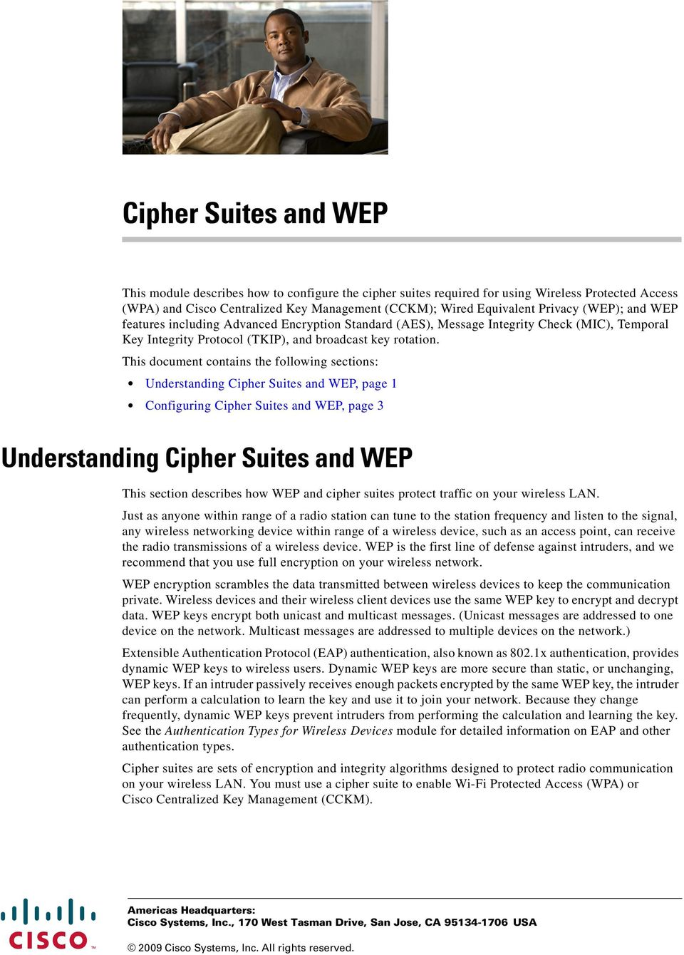 This document contains the following sections: Understanding Cipher Suites and WEP, page 1, page 3 Understanding Cipher Suites and WEP This section describes how WEP and cipher suites protect traffic