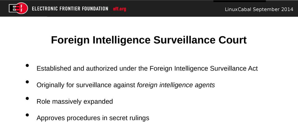 Originally for surveillance against foreign intelligence