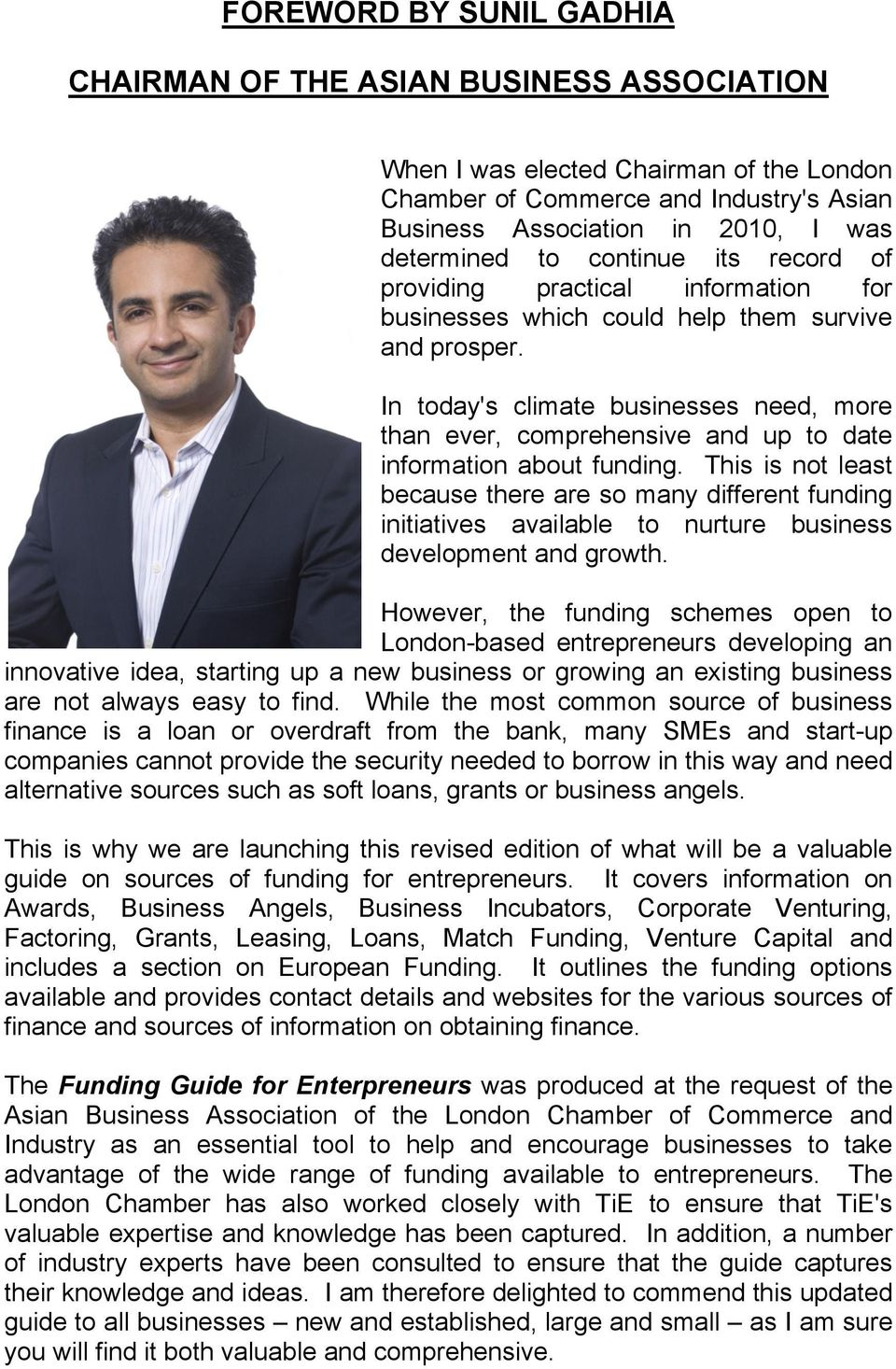 In today's climate businesses need, more than ever, comprehensive and up to date information about funding.