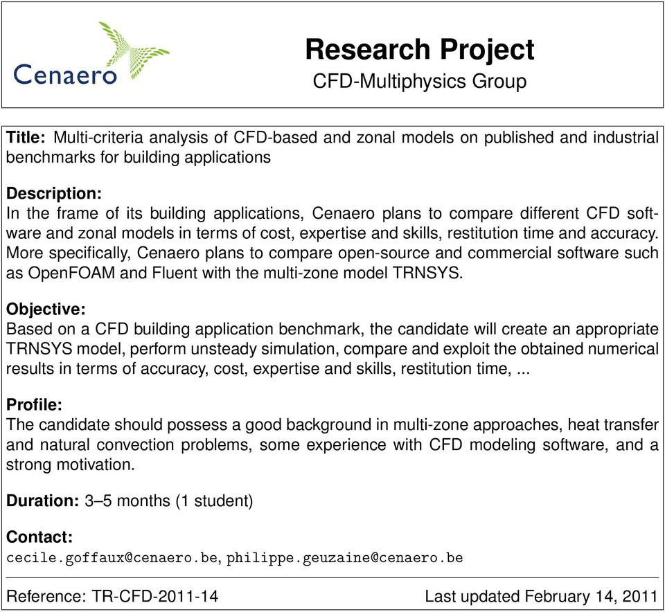 More specifically, Cenaero plans to compare open-source and commercial software such as OpenFOAM and Fluent with the multi-zone model TRNSYS.