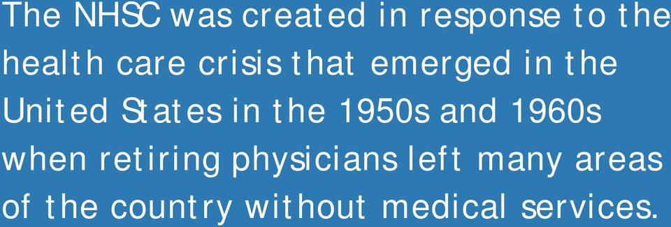 the 1950s and 1960s when retiring physicians left