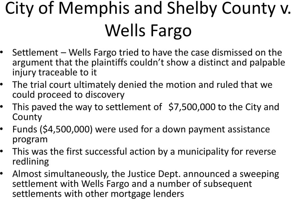 The trial court ultimately denied the motion and ruled that we could proceed to discovery This paved the way to settlement of $7,500,000 to the City and County Funds