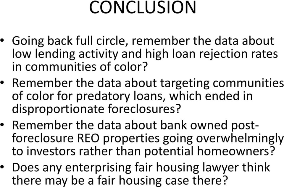 Remember the data about targeting communities of color for predatory loans, which ended in disproportionate