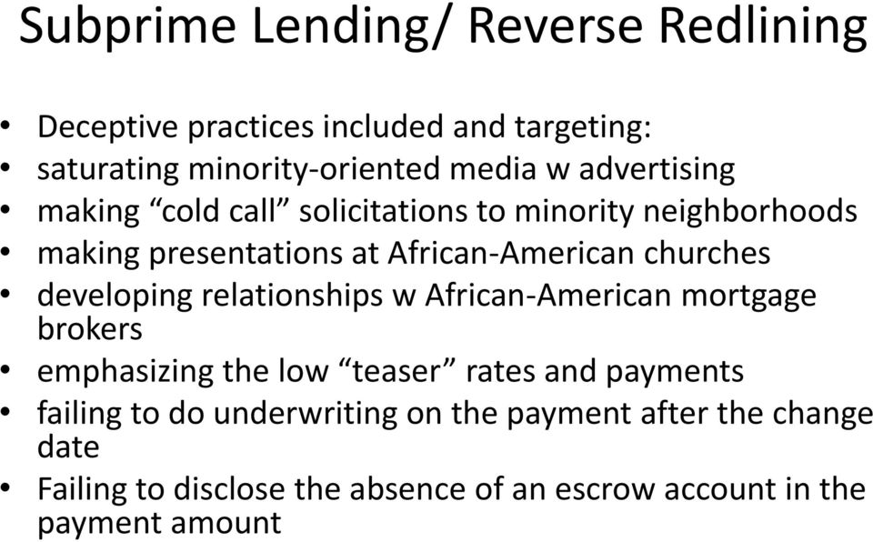 developing relationships w African-American mortgage brokers emphasizing the low teaser rates and payments failing to do