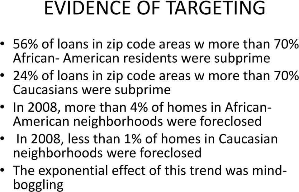 more than 4% of homes in African- American neighborhoods were foreclosed In 2008, less than 1% of