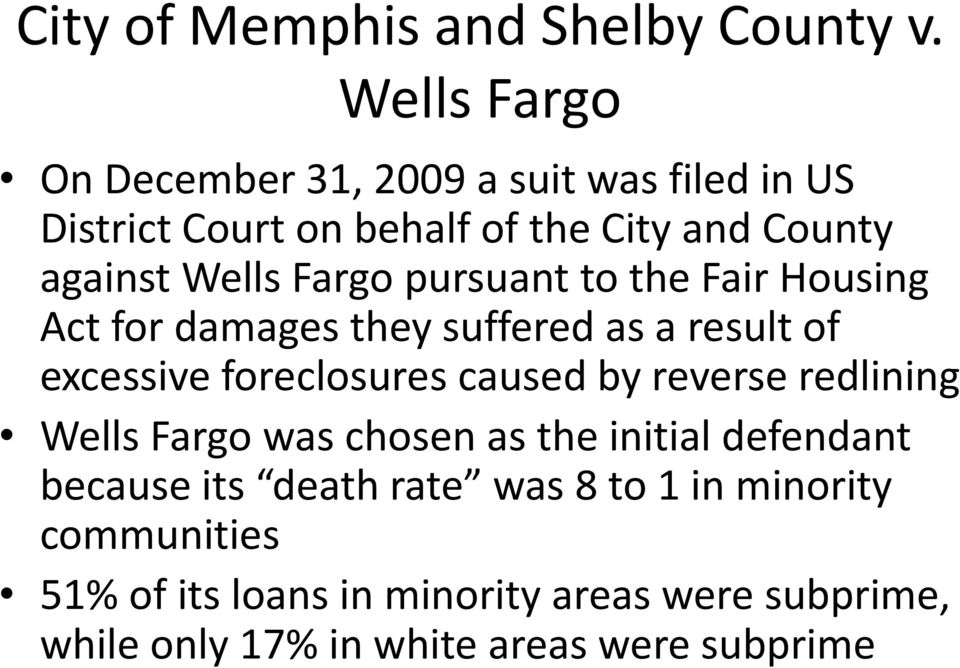 Fargo pursuant to the Fair Housing Act for damages they suffered as a result of excessive foreclosures caused by reverse