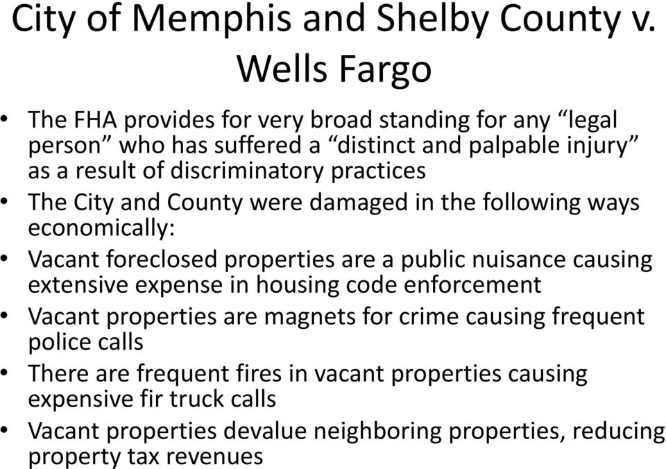 discriminatory practices The City and County were damaged in the following ways economically: Vacant foreclosed properties are a public nuisance