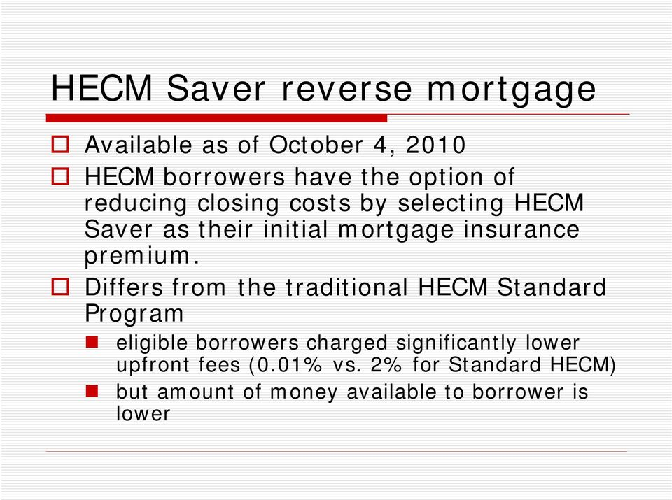 Differs from the traditional HECM Standard Program eligible borrowers charged significantly