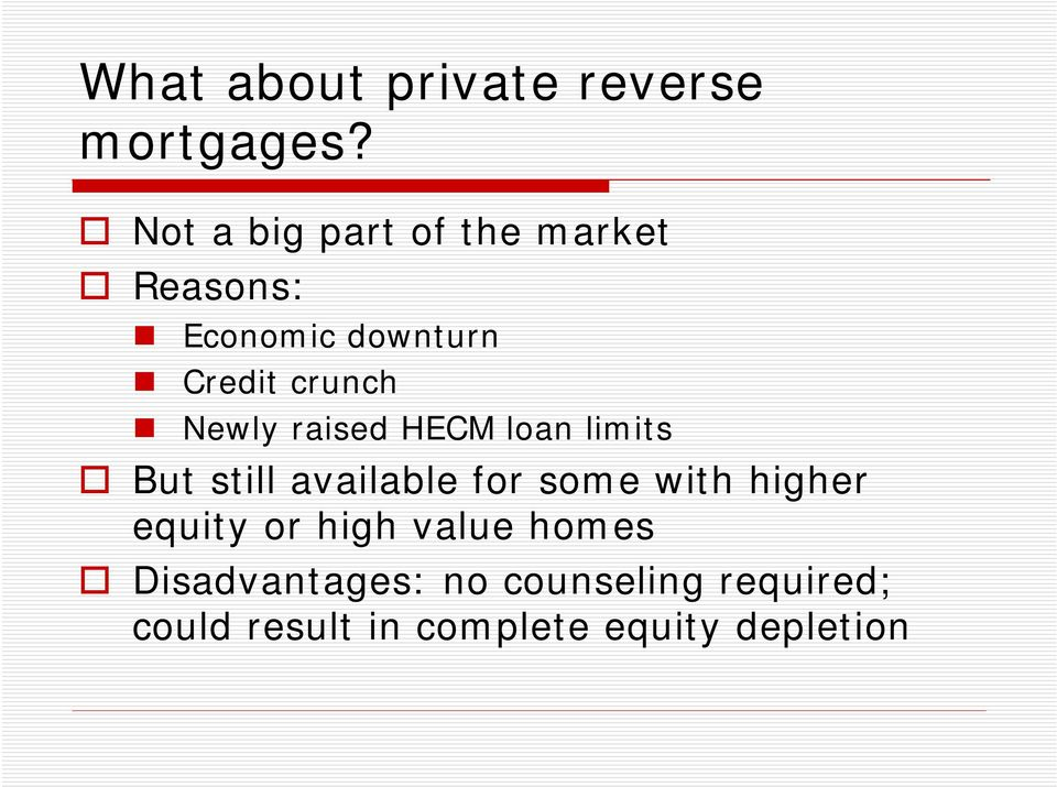 Newly raised HECM loan limits But still available for some with higher