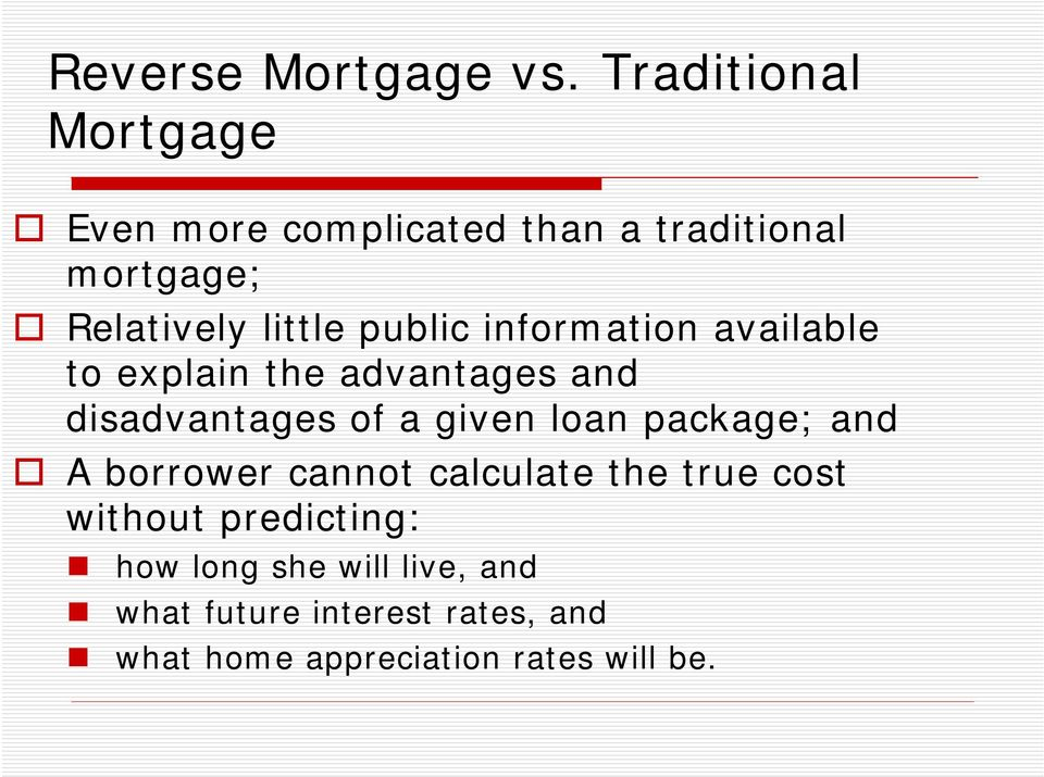public information available to explain the advantages and disadvantages of a given loan