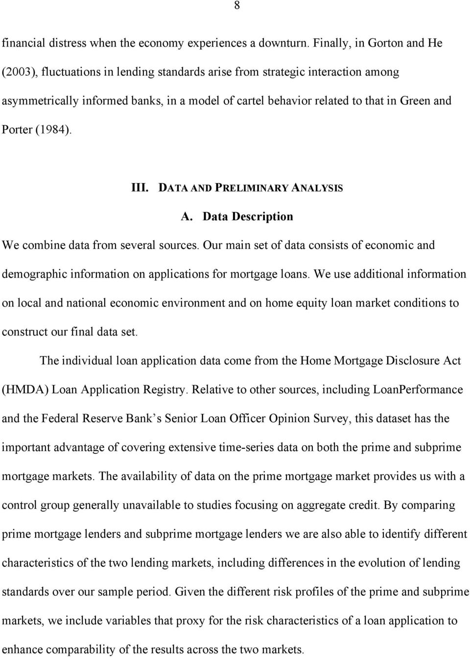 Porter (1984). III. DATA AND PRELIMINARY ANALYSIS A. Data Description We combine data from several sources.